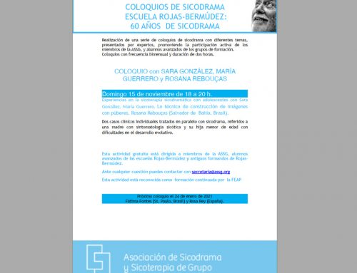 Experiencias en la sicoterapia sicodramática con adolescentes con Sara González, María Guerrero. La técnica de construcción de imágenes con púberes. Rosana Rebouças (Salvador de Bahía. Brasil).